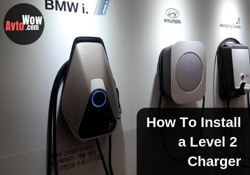 How To Install a Level 2 Charger