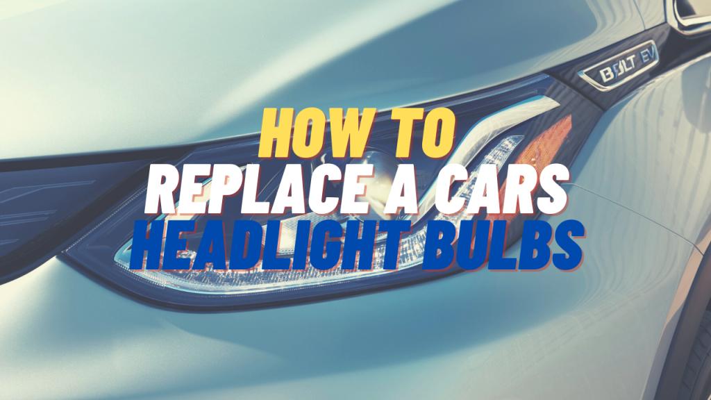 how to replace headlight bulbs